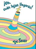 ¡oh, Cúan Lejos Llegarás! (Oh, the Places You'll Go! Spanish Edition)