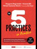 The Five Practices in Practice [elementary]: Successfully Orchestrating Mathematics Discussions in Your Elementary Classroom