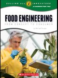 Food Engineering: From Concept to Consumer (Calling All Innovators: Career for You)