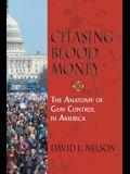 Chasing Blood Money: The Anatomy of Gun Control in America