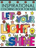 Inspirational Coloring Book for Kids: Motivational and Inspiring Quotes to Color
