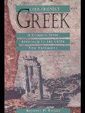 User-Friendly Greek: A Common Sense Approach to the Greek New Testament