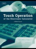Touch Operation of the Electronic Calculator: A Brief Course