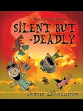 Silent But Deadly: A Lio Collection