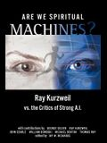 Are We Spiritual Machines?: Ray Kurzweil vs. the Critics of Strong AI