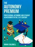 The Autonomy Premium: Professional Autonomy and Student Achievement in the 21st Century