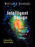 Intelligent Design: The Bridge Between Science Theology