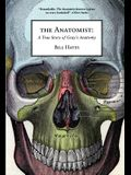 The Anatomist: A True Story of Gray's Anatomy