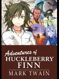 Manga Classics: The Adventures of Huckleberry Finn: The Adventures of Huckleberry Finn