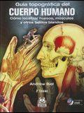 Guia Topografica del Cuerpo Humano: Como Localizar los Huesos, los Musculos y los Tejidos Blandos [With CDROM]