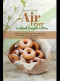 Air fryer Cookbook Complete Edition: Healthy and Fast Recipes for Smart People on a Budget - Fry, Grill, Bake, and Roast Your Favourite Meals