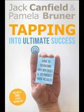 Tapping Into Ultimate Success: How to Overcome Any Obstacle and Skyrocket Your Results [With DVD]