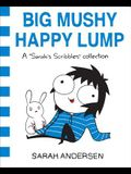 Big Mushy Happy Lump, Volume 2: A Sarah's Scribbles Collection