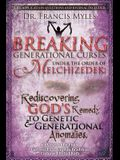 Breaking Generational Curses Under the Order of Melchizedek: God's Remedy to Generational and Genetic Anomalies