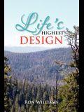 Life's Highest Design