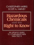 Hazardous Chemicals and the Right to Know: An Updated Guide to Compliance with Sara Title III