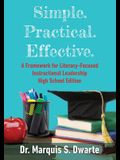 Simple. Practical. Effective. A Framework for Literacy-Based Instructional Leadership High School Edition