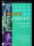 Your Career: Coach Yourself to Success