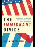 The Immigrant Divide: How Cuban Americans Changed the US and Their Homeland
