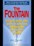 The Fountain: 25 Experts Reveal Their Secrets of Health and Longevity from the Fountain of Youth