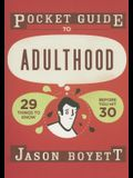 Pocket Guide to Adulthood: 29 Things to Know Before You Hit 30