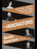 The Innovators: How a Group of Hackers, Geniu
