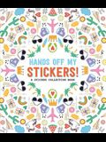 Hands Off My Stickers!: A Sticker Collection Book