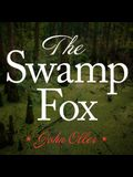 The Swamp Fox Lib/E: How Francis Marion Saved the American Revolution