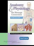 Anatomy & Physiology: The Massage Connection [With Access Code]