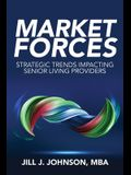 Market Forces: Strategic Trends Impacting Senior Living Providers