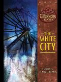 The White City: Book 3 of the Clockwork Dark