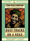 Dust Tracks on a Road: The Restored Text Established by the Library of America (Thorndike Press Large Print Perennial Bestsellers Series)
