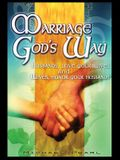Marriage God's Way: Husbands, Love Your Wives & Wives, Honor Your Husbands