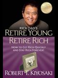 Retire Young Retire Rich: How to Get Rich and Stay Rich