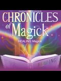 Chronicles of Magick: Healing Magick