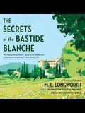 The Secrets of the Bastide Blanche Lib/E