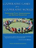 Cooperative Games for a Cooperative World: Facilitating Trust, Communication and Spiritual Connection