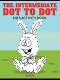 The Intermediate Dot to Dot Kid's Activity Book
