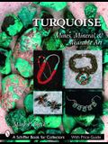 Turquoise: Mines, Mineral & Wearable Art