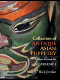 Collection of Antique Asian Puppetry: A Most Ancient Art