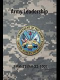 Army Leadership FM 6-22 (FM 22-100)