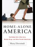 Home-Alone America: The Hidden Toll of Day Care, Behavioral Drugs, and Other Parent Substitutes