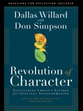 Revolution of Character: Discovering Christ's Pattern for Spiritual Transformation