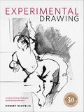 Experimental Drawing: Creative Exercises Illustrated by Old and New Masters
