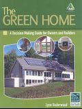 The Green Home: A Decision Making Guide for Owners and Builders