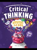 Critical Thinking Activities for Kids: Fun and Challenging Games to Boost Brain Power
