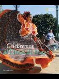 Celebremos El Cinco de Mayo: Con Fiestas, Musica Y Baile