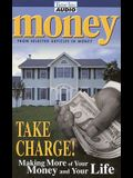 Money: Take Charge of Your Life: Making More of Your Money and Your Life