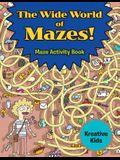 The Wide World of Mazes! Maze Activity Book