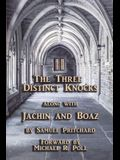 The Three Distinct Knocks: along with Jachin and Boaz